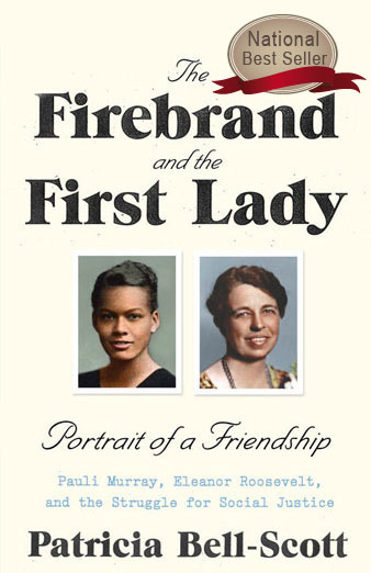 Patricia Bell-Scott The Firebrand and the First Lady